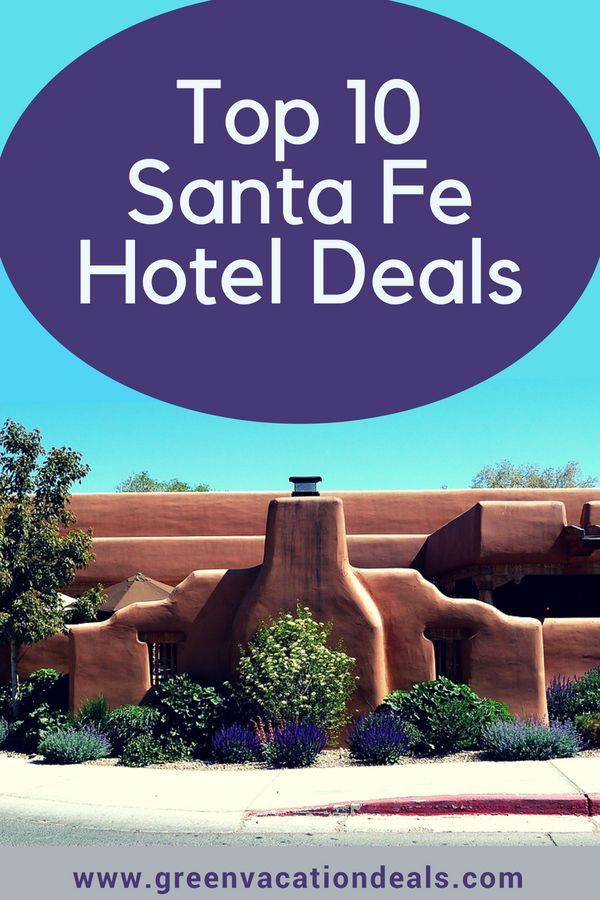 Top 10 Santa Fe New Mexico Hotel Deals Travel New Mexico Hotel