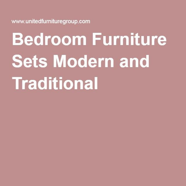 Bedroom Furniture Sets Modern And Traditional