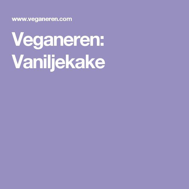 Veganeren: Vaniljekake