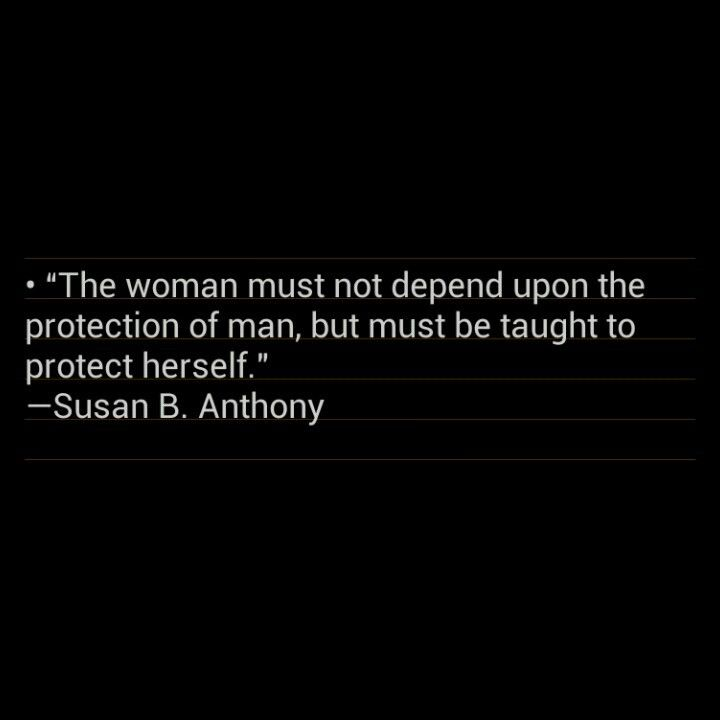 """""""The woman must not depend upon the protection of man, but must be taught to protect herself."""" —Susan B. Anthony Being Mary Jane"""