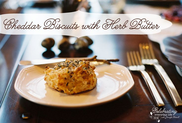 Cheddar Biscuits with Herb Butter recipe :: A Few of My Favorite Easy Thanksgiving Recipes