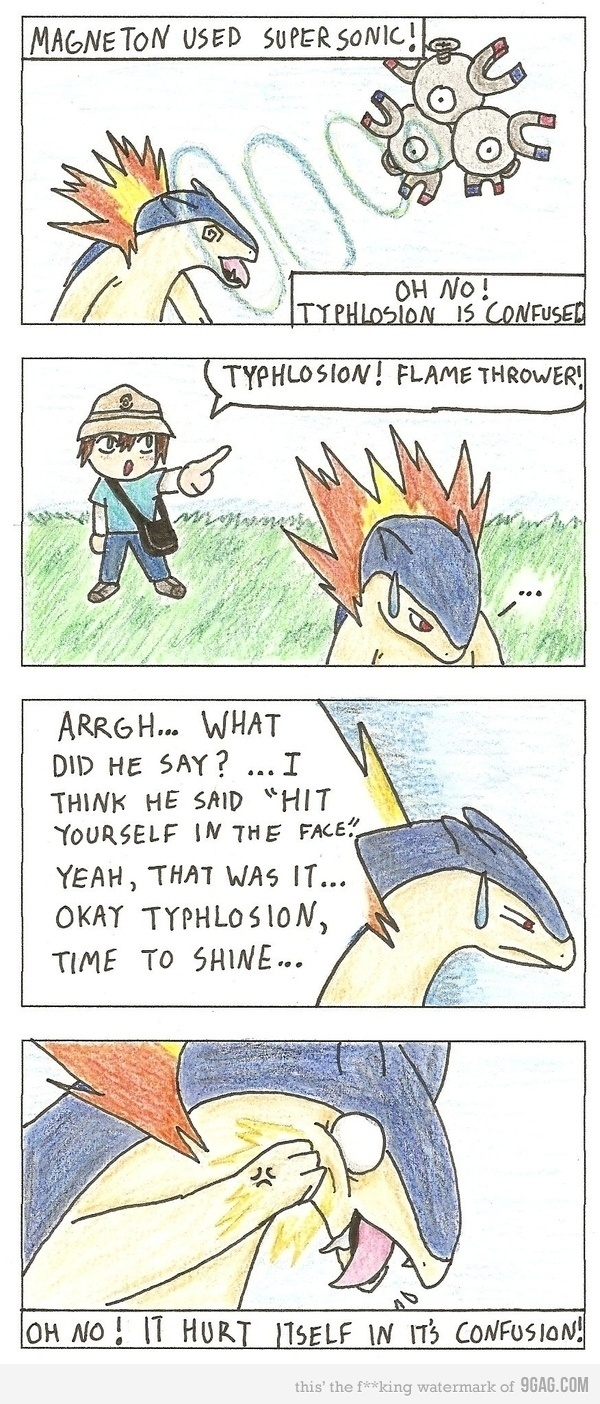I think he said hit yourself in the face, yeah, that's it. hahaha. (Pokemon)
