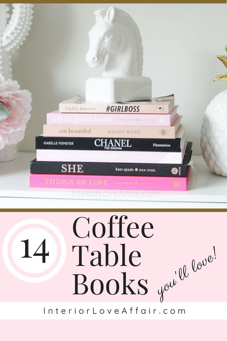 14 Coffee Table Books You Ll Love Coffee Table Books Decor