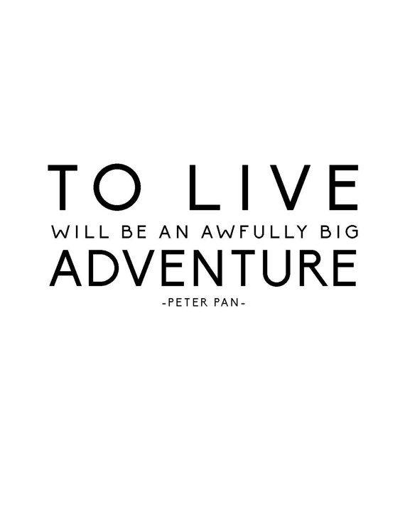 Peter Pan-Zitat-Print: Um zu Leben ein sehr großes Abenteuer - schwarz & White; werden Peter Pan; Zitat; Sofort-Download