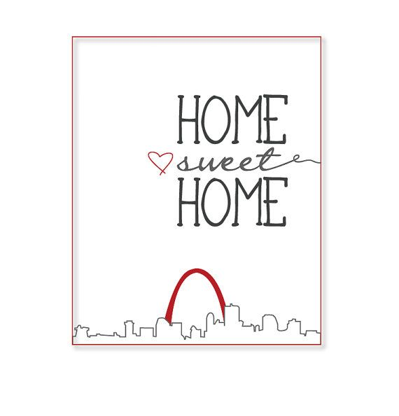 Looking for the perfect St. Louis Gift? Look no further, Saint Louis is Home Sweet Home with this customizable print. Features the St. Louis Skyline