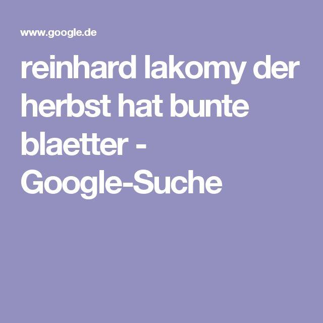 reinhard lakomy der herbst hat bunte blaetter - Google-Suche