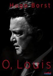 O, Louis - Bibliotheek.nl Portret van de Nederlandse voetbaltrainer Louis van Gaal (1951-)