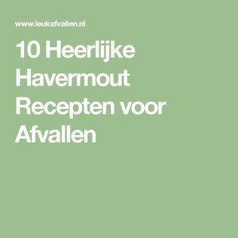 10 Heerlijke Havermout Recepten voor Afvallen