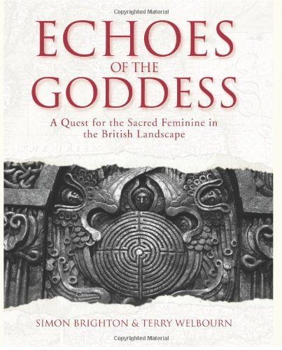 AMAZON: Echoes of the Goddess: A Quest for the Sacred Feminine in the British Landscape by Simon Brighton  - £9.80