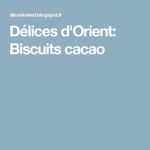 Délices d'Orient: Biscuits cacao