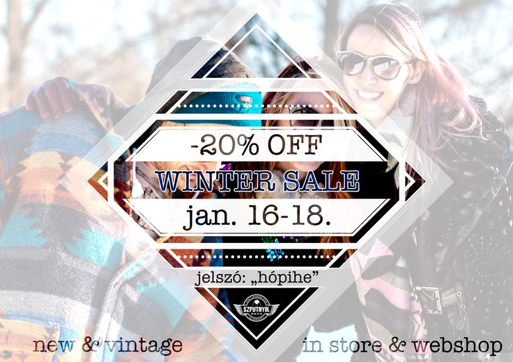 Winter shopping SALE are starting!  Visit any of our stores or shop online, say the password and we give you 20 % discount all day!  Password: snowflake