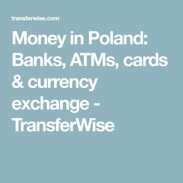 Money in Poland: Banks, ATMs, cards & currency exchange - TransferWise