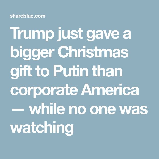 Trump just gave a bigger Christmas gift to Putin than corporate America — while no one was watching