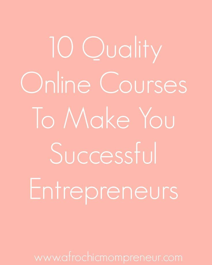 10 Quality Online Courses To Make You Successful Entrepreneurs