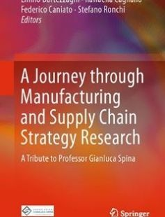A Journey through Manufacturing and Supply Chain Strategy Research: A Tribute to Professor Gianluca Spina 1st ed. 2016 Edition free download by Emilio Bartezzaghi Raffaella Cagliano Federico Caniato Stefano Ronchi ISBN: 9783319311036 with BooksBob. Fast and free eBooks download.  The post A Journey through Manufacturing and Supply Chain Strategy Research: A Tribute to Professor Gianluca Spina 1st ed. 2016 Edition Free Download appeared first on Booksbob.com.