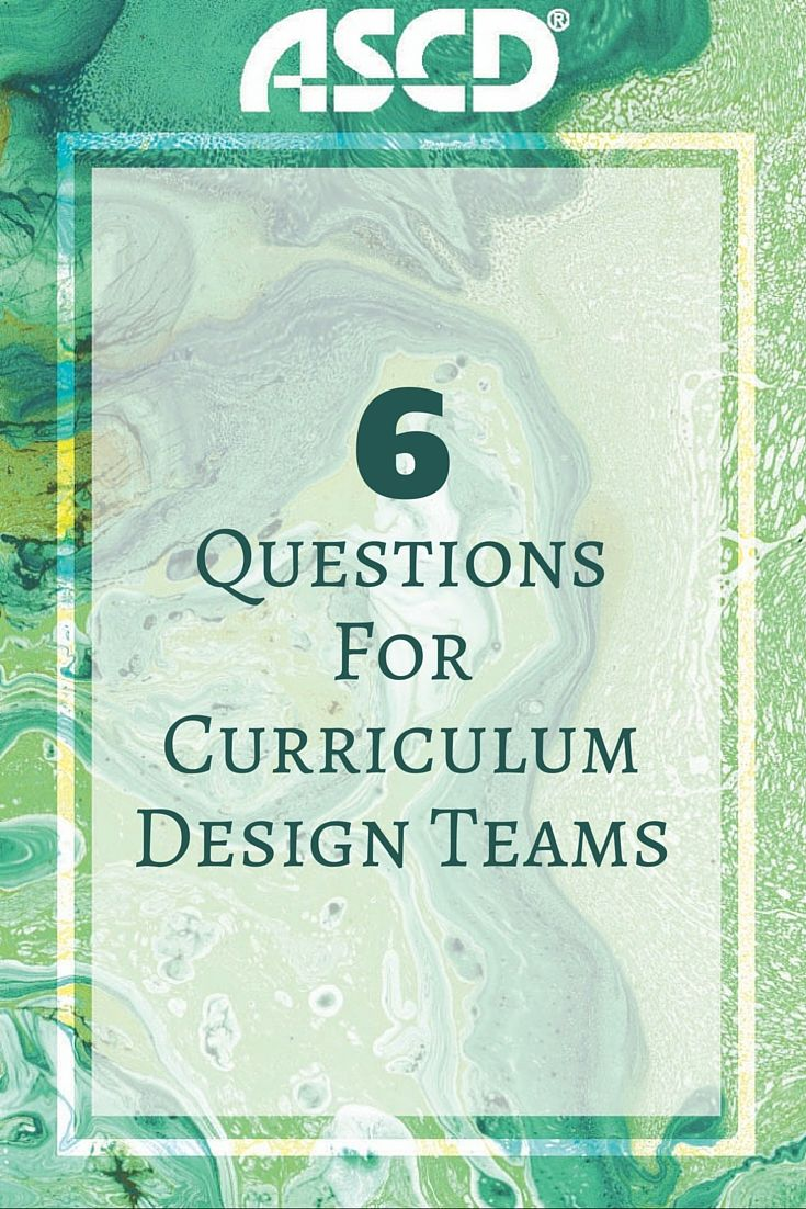Curriculum design supports teaching and learning. Use these questions to make it meaningful.