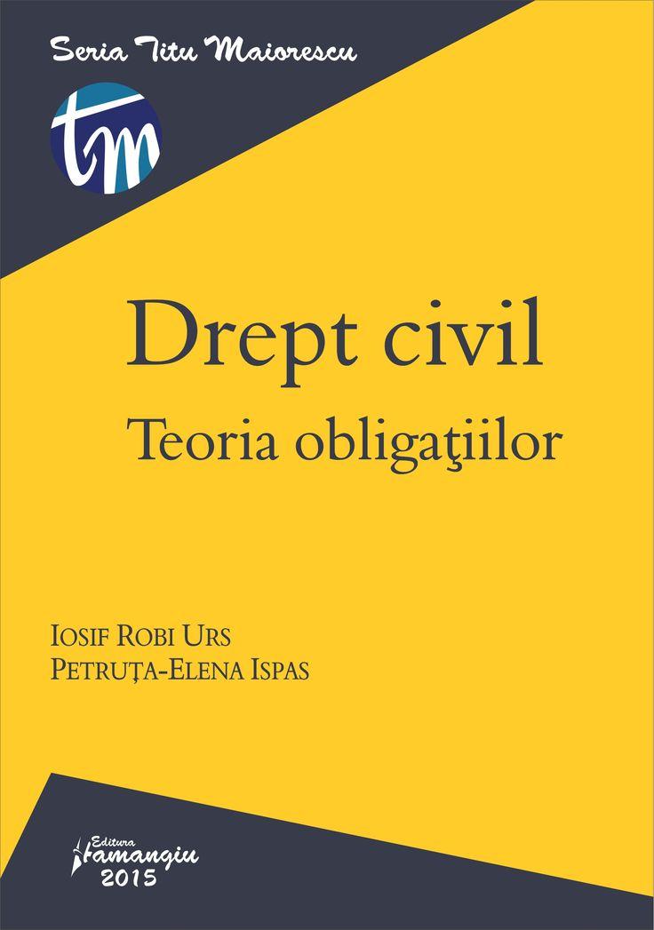 Drept civil. Teoria obligatiilor - autori: Iosif R. Urs, Petruta-Elena Ispas