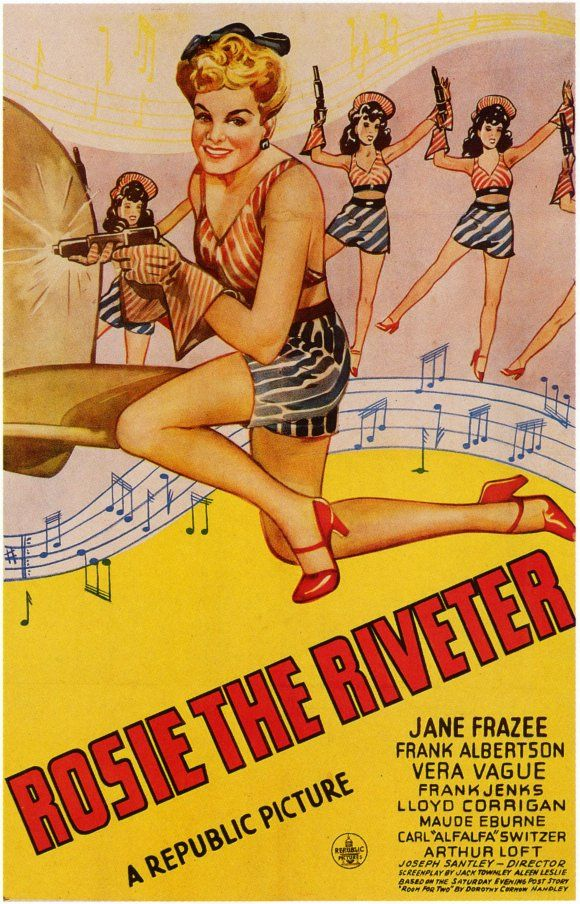"""Rosie The Riveter"" movie - WWII propaganda film poster USA, women war workers"