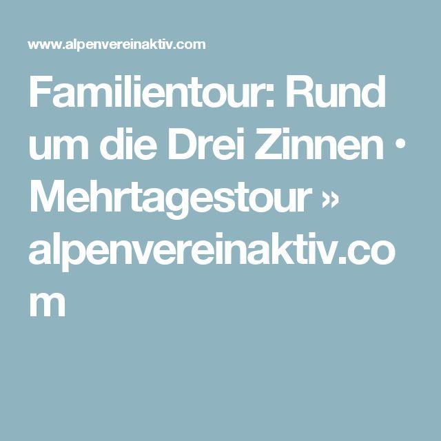 Familientour: Rund um die Drei Zinnen • Mehrtagestour » alpenvereinaktiv.com