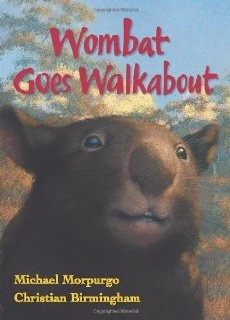 Wombat Goes Walkabout: Michael Morpurgo. A bit wordy for age group--retell with flannel board or origami wombats, trees, etc?