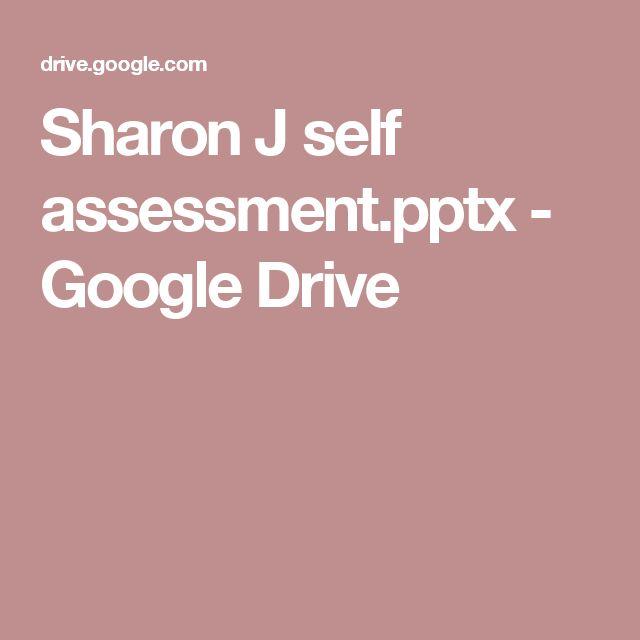 Sharon J self assessment.pptx - Google Drive