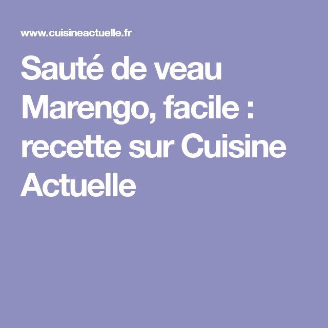 Sauté de veau Marengo, facile : recette sur Cuisine Actuelle