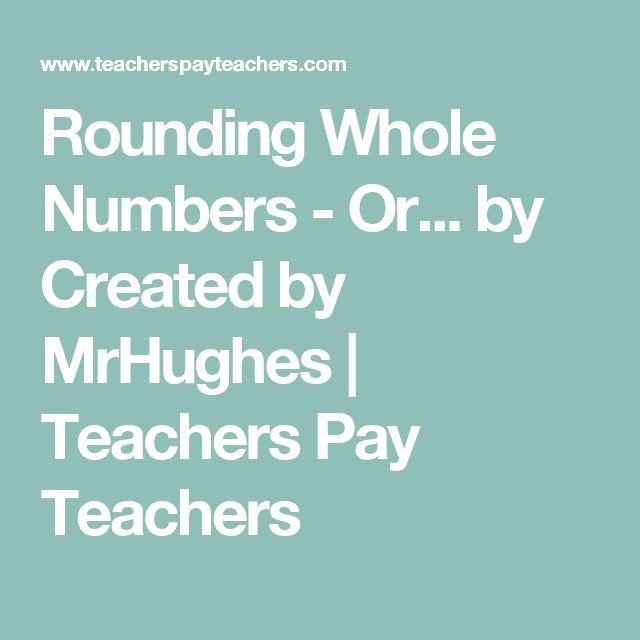 Rounding Whole Numbers - Or... by Created by MrHughes | Teachers Pay Teachers