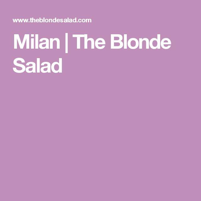 Milan | The Blonde Salad