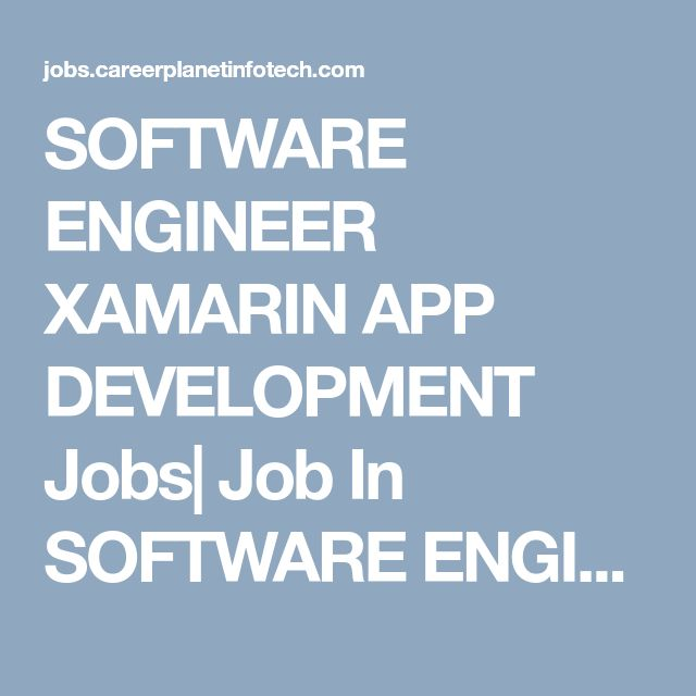 SOFTWARE ENGINEER XAMARIN APP DEVELOPMENT Jobs| Job In  SOFTWARE ENGINEER XAMARIN APP DEVELOPMENT | Jobs for freshers with  SOFTWARE ENGINEER XAMARIN APP DEVELOPMENT experience|  SOFTWARE ENGINEER XAMARIN APP DEVELOPMENT job opportunities For  SOFTWARE ENGINEER XAMARIN APP DEVELOPMENT | Career Planet