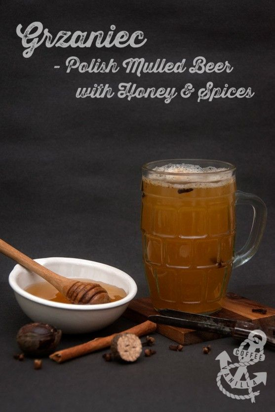 Grzaniec - Polish Mulled Beer with Honey & Spices