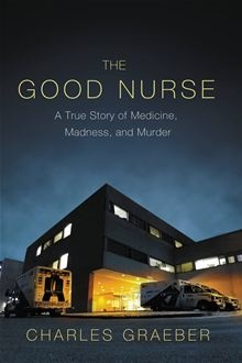 "The Good Nurse - A True Story of Medicine, Madness, and Murder by Charles Graeber. After his December 2003 arrest, registered nurse Charlie Cullen was quickly dubbed ""The Angel of Death"" by the media. But Cullen was no mercy killer, nor was he a simple monster... Read more on #Kobo: http://www.kobobooks.com/ebook/The-Good-Nurse/book-zgdCTSSxeUmkqhPil1bf0g/page1.html"