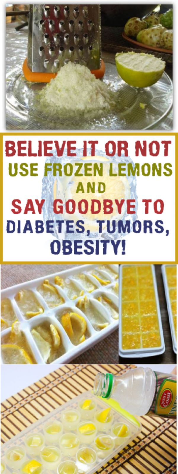 Believe It Or Not Use Frozen Lemons And Say Goodbye To Diabetes Tumors Obesity Detoxdrinks Frozen Lemon Lemons Food