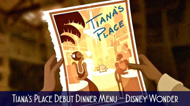 Tiana's Place, the brand new rotational dining restaurant aboard the Disney Wonder will soon be open and we have our first look at the new menu. Tiana's Pl