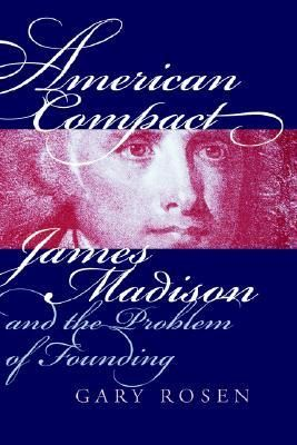 American Compact- James Madison and the Problem of Founding (American Political Thought) by Gary Rosen http://www.bookscrolling.com/the-best-books-to-learn-about-president-james-madison/