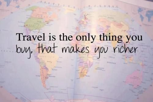 "Life Quotes - ""Travel is the only thing you buy that makes"