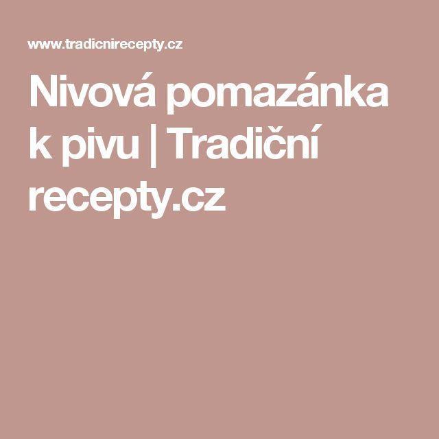 Nivová pomazánka k pivu | Tradiční recepty.cz