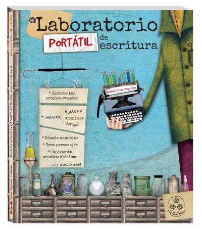 Laboratorio portátil de escritura, una lección de creación literaria de la autora e ilustradora Raquel Díaz Reguera