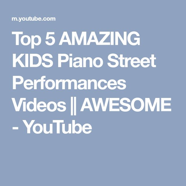 Top 5 AMAZING KIDS Piano Street Performances Videos || AWESOME - YouTube