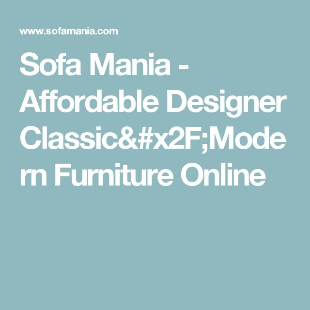 Sofa Mania   Affordable Designer Classic Modern Furniture Online. Best 25  Modern furniture online ideas on Pinterest   Home
