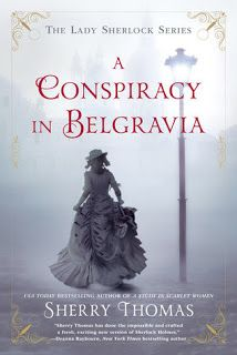 The Eater of Books!: Review: A Conspiracy in Belgravia by Sherry Thomas
