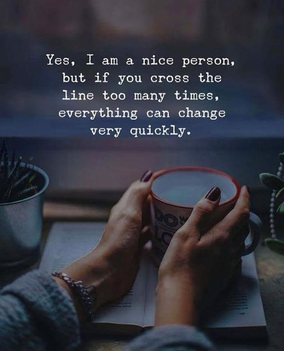 Yes I am a nice person..