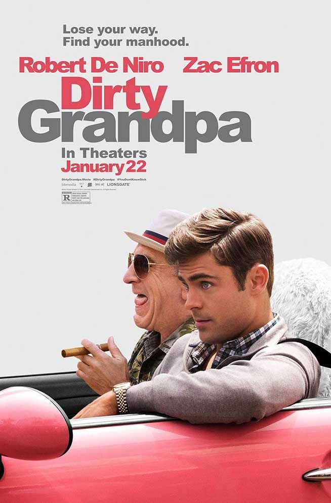 Dirty Grandpa 2016 a box office that earns $99.7 millions (Directed by: Dan Mazer) , Jason Kelly, the grandson of Dick Kelly, loses his grandmother about..