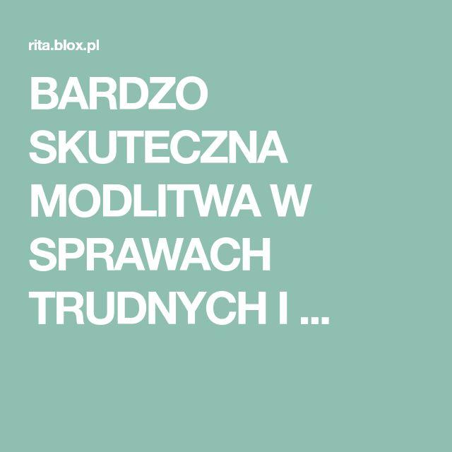 BARDZO SKUTECZNA MODLITWA W SPRAWACH TRUDNYCH I ...