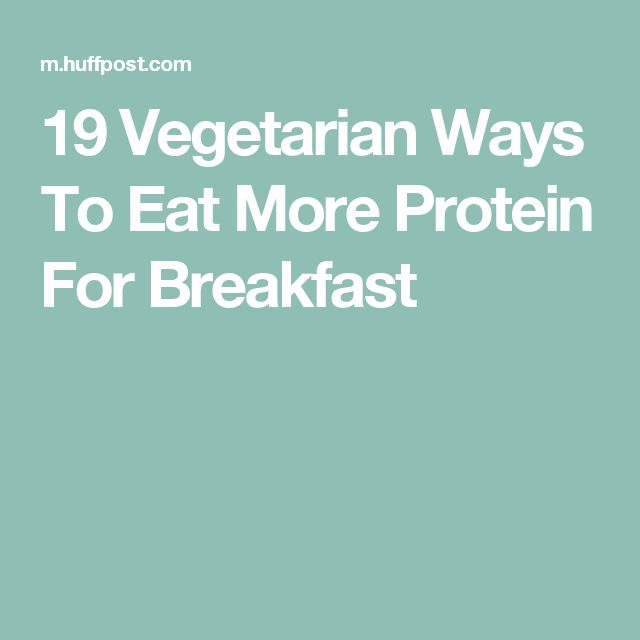 19 Vegetarian Ways To Eat More Protein For Breakfast