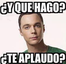 Big Bang Theory - Y que hago te aplaudo