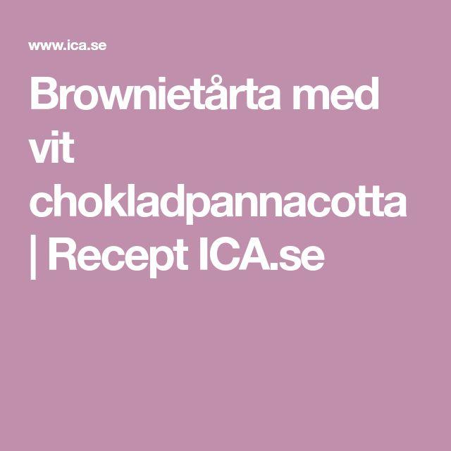 Brownietårta med vit chokladpannacotta   Recept ICA.se