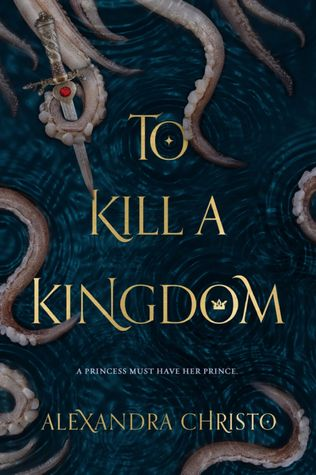 Cover Reveal: To Kill a Kingdom by Alexandra Christo - On sale March 6, 2018! #CoverReveal