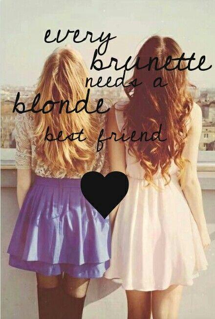 every brunette needs a blonde best friend ♡