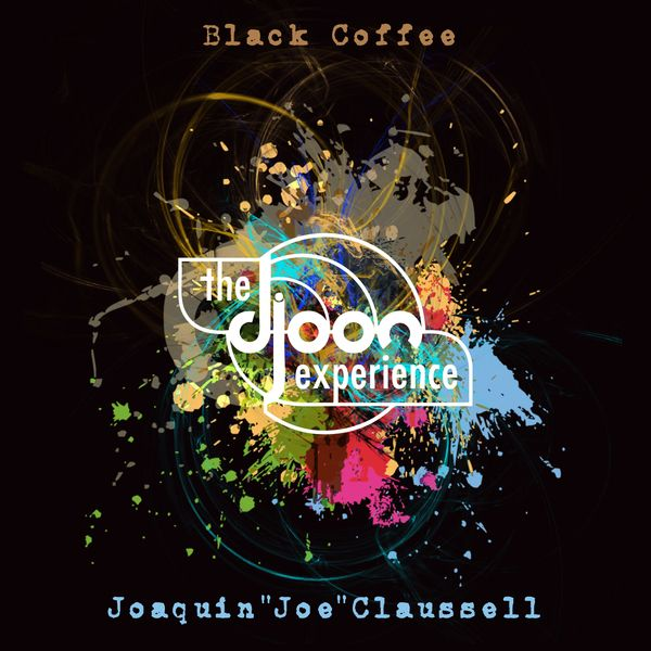 Various / The Djoon Experience compiled & mixed by Black Coffee and Joe Claussell / BBE Records