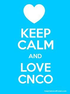 KEEP CALM AND LOVE CNCO - Keep Calm and Posters Generator, Maker ...